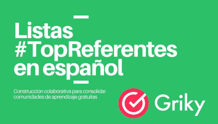 Generadores de contenido en español #TopReferentesGriky
